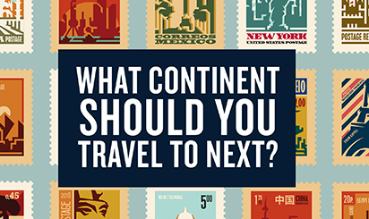 What continent should you travel to next?