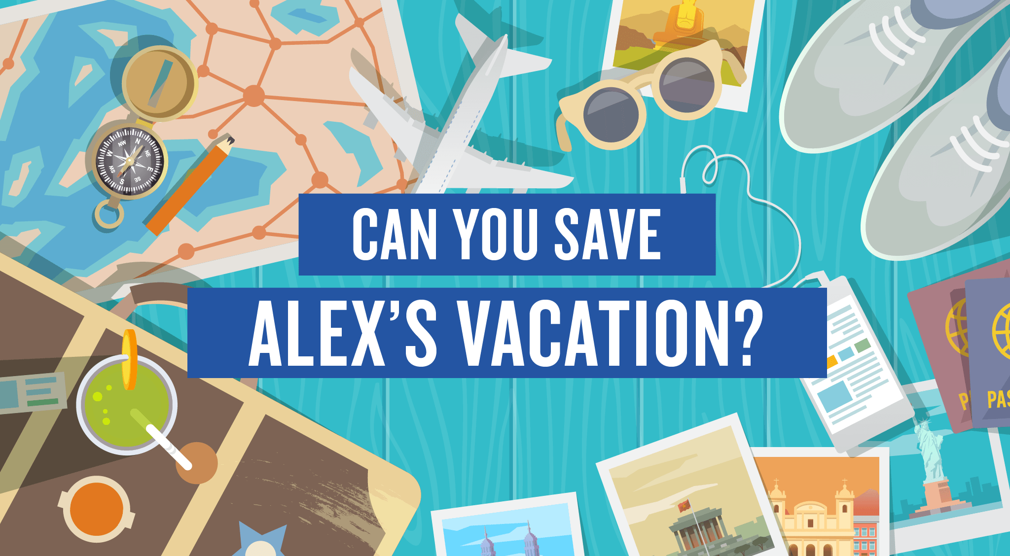 Save Alex's Vacation
