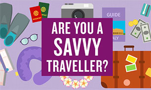 Are you a savvy traveller?